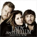 Lady Antebellum レディアンテベラム / Need You Now 【CD】