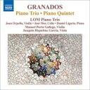Granados グラナドス / ピアノ三重奏曲、ピアノ五重奏曲 ロムピアノ三重奏団、ポルタ・ガリェゴ、リケルメ・ガルシア…