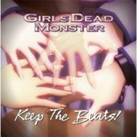 【送料無料】 Girls Dead Monster ガールズデッドモンスター / Keep The Beats! 【CD】