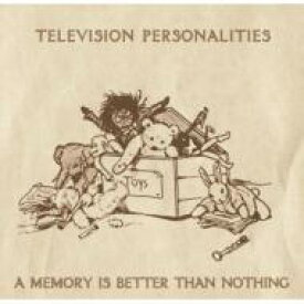 Television Personalities / Memory Is Better Than Nothing 【CD】