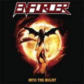 Enforcer エンフォーサー / Into The Night 【CD】