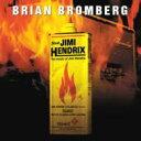 【送料無料】 Brian Bromberg ブライアンブロンバーグ / Plays Jimi Hendrix 【CD】