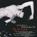 Romantic Jazz Trio ロマンティックジャズトリオ / So In Love 【CD】