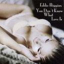 Eddie Higgins エディヒギンス / あなたは恋を知らない 【CD】