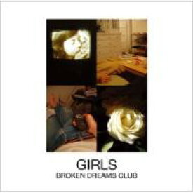 Girls ガールズ / Broken Dreams Club 【CD】