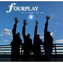 【送料無料】 Fourplay フォープレイ / Let's Touch The Sky 輸入盤 【CD】