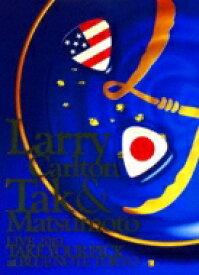 Larry Carlton/Tak Matsumoto ラリーカールトン/タックマツモト / Larry Carlton & Tak Matsumoto Live 2010 Take Your Pick 【DVD】