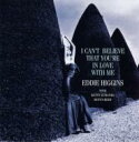 Eddie Higgins エディヒギンス / I Can't Believe That You're In Love With Me: 恋のためいき 【CD】