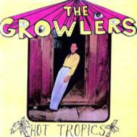 Hot Tropics / Growlers 【LP】