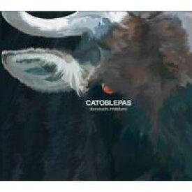 Kenmochi Hidefumi ケンモチヒデフミ / Catoblepas 【CD】