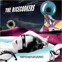 THE RiCECOOKERS ライスクッカーズ / NAMInoYUKUSAKI 【CD Maxi】