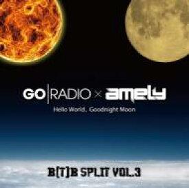 Go Radio / Amely / B[T]B Split vol.3 【CD】