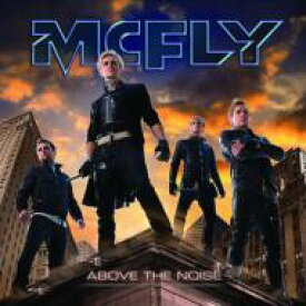 McFly マクフライ / Above The Noise 輸入盤 【CD】