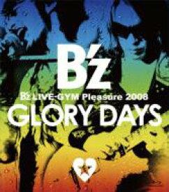 【送料無料】 B'z / B'z LIVE-GYM Pleasure 2008 -GLORY DAYS- 【Blu-ray】 【BLU-RAY DISC】