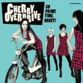 【送料無料】 Cherry Overdrive / Go Prime Time Honey! 輸入盤 【CD】