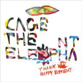 Cage The Elephant / Thank You, Happy Birthday 輸入盤 【CD】