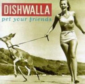Dishwalla / Pet Your Friends 輸入盤 【CD】