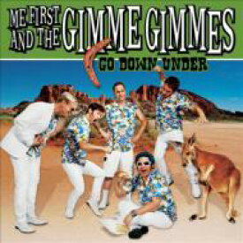 Me First&The Gimme Gimmes ミーファースト&ザギミーギミーズ / Go Down Under 輸入盤 【CD】