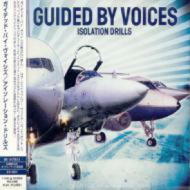 Guided By Voices ガイディドバイボイセズ / Isolatin Drills 【CD】
