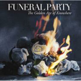 Funeral Party / Golden Age Of Knowhere 【CD】