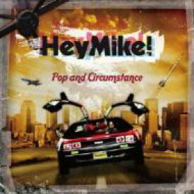 HeyMike! / Pop And Circumstance 【CD】