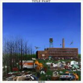 Title Fight / Shed 【CD】