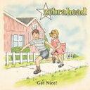 ZEBRAHEAD ゼブラヘッド / Get Nice! 【CD】