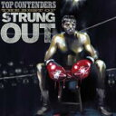Strung Out ストラングアウト / Top Contenders: The Best Of Strung Out 輸入盤 【CD】