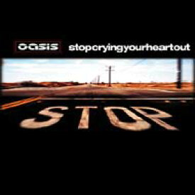 Oasis オアシス / Stop Crying Your Heart Out 【CD Maxi】
