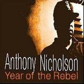 Anthony Nicholson / Year Of The Rebel 輸入盤 【CD】