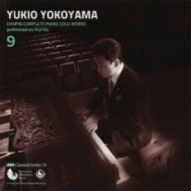Chopin ショパン / Complete Piano Solo Works Vol.9: 横山幸雄(Fp) 【CD】