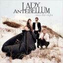 Lady Antebellum レディアンテベラム / Own The Night 輸入盤 【CD】