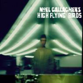 Noel Gallagher's High Flying Birds / Noel Gallagher's High Flying Birds 輸入盤 【CD】