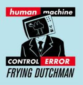 FRYING DUTCHMAN / HUMAN ERROR 【CD Maxi】