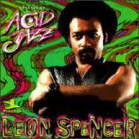 【送料無料】 Leon Spencer / Legends Of Acid Jazz 輸入盤 【CD】
