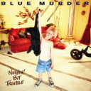 Blue Murder / Nothing But Trouble + 1 【SHM-CD】