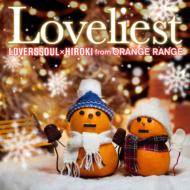 LOVERSSOUL × HIROKI from ORANGE RANGE / Loveliest 【ラヴリエスト】 【CD Maxi】