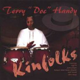 Terry Doc Handy / Kinfolks 輸入盤 【CD】