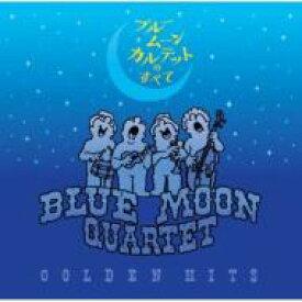 Blue Moon Quartet / GOLDEN HITS 〜ブルームーンカルテットのすべて〜 【CD】