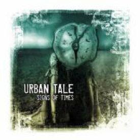 【送料無料】 Urban Tale / Signs Of Times 【CD】