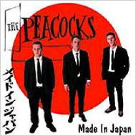 Peacocks / Made In Japan 【CD】