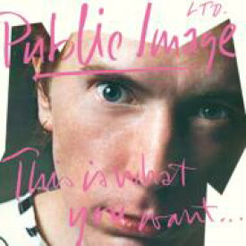 Public Image LTD パブリックイメージリミテッド / This Is What You Want This Is What You Get 輸入盤 【CD】