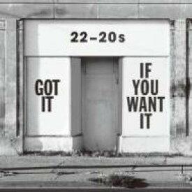 【送料無料】 22-20s (2220s) / Got It If You Want It 【CD】