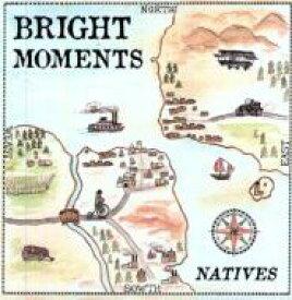 Bright Moments / Natives 【LP】