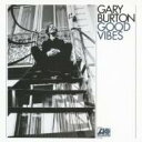 Gary Burton ゲイリーバートン / Good Vibes 【CD】