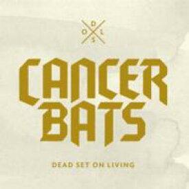 Cancer Bats / Dead Set On Living 【CD】