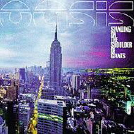 Oasis オアシス / Standing On The Shoulder Of Giants 【CD】