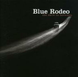 Blue Rodeo / Days In Between 輸入盤 【CD】