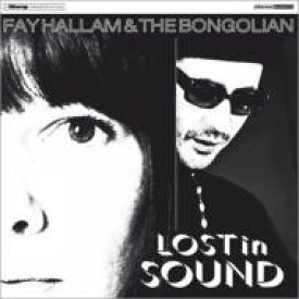 Fay Hallam & The Bongolian / Lost In Sound 輸入盤 【CD】