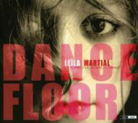 Leila Martial / Dance Floor 輸入盤 【CD】